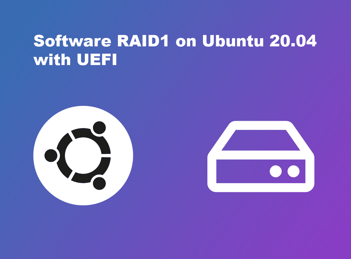 Software RAID1 on UBuntu 20.04 with UEFI
